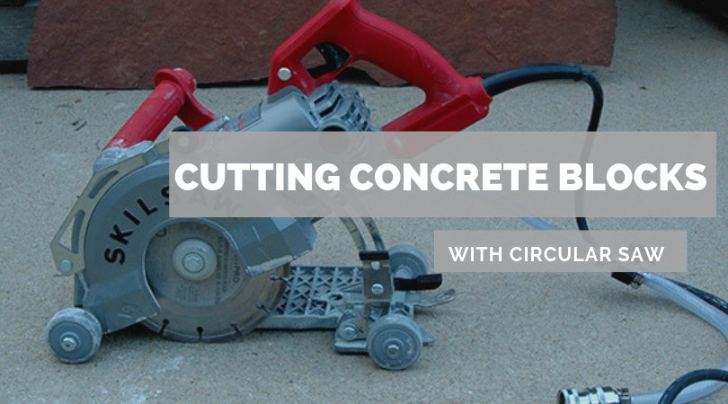How to cut concrete blocks with circular saw
