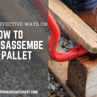 4 Effective Ways on How to Disassemble a Pallet