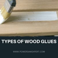 Full Guide: Type of Wood Glue