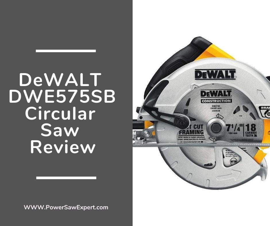 Dewalt DWE575SB Circular Saw In-Depth Review of 2019 | Power