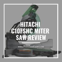Hitachi C10FSHC 10 Inch Sliding Compound Miter Saw Review