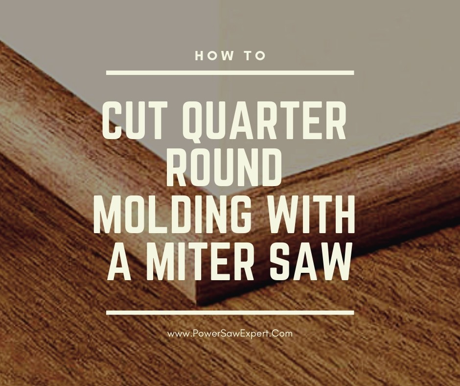 How to Cut a Quarter Round Molding With a Miter Saw