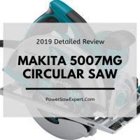 Makita 5007MG Magnesium Circular Saw Detailed Review 2019