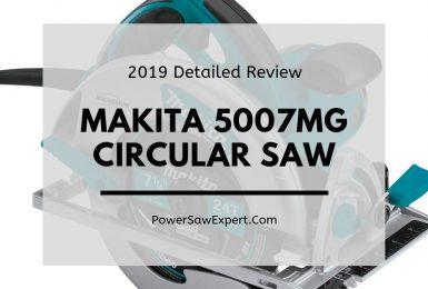 Makita 5007MG Magnesium Circular Saw Detailed Review 2019