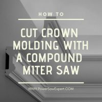 The Definitive Guide on How to Cut Crown Molding with a Miter Saw