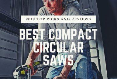 Best Mini & Compact Circular Saws [Top Picks for 2020]