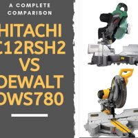 Hitachi C12RSH2 vs Dewalt DWS780 – Complete Review and Comparison