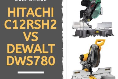 Hitachi C12RSH2 vs Dewalt DWS780 – Complete Review and Comparison