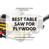 Best Table Saw for Cutting Plywood in 2020 | How-to & Buying Guide
