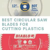 Best Circular Saw Blades for Cutting Plastic