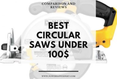 Best Budget Circular Saw Under 100$ in 2020 [Buying Guide]