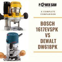 Bosch 1617EVSPK VS DeWalt DW618PK – A Complete Comparison
