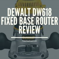 DEWALT DW618 Fixed Base Router Review