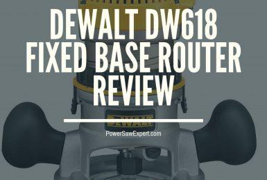 DEWALT DW618 Fixed Base Router Review