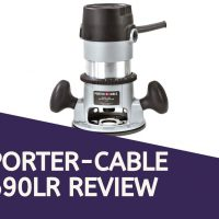 In-Depth Review for Porter Cable 690LR Fixed-Base Router