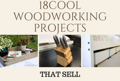 18 Affordable Woodworking Projects That Sell