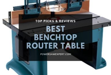 Best Benchtop Router Table for 2020 – Top Picks & Reviews