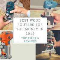 Best Budget Wood Router for the Money in 2020 – Top Picks & Reviews