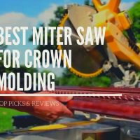 Best Miter Saw for Crown Molding for 2020 – Top Picks & Reviews